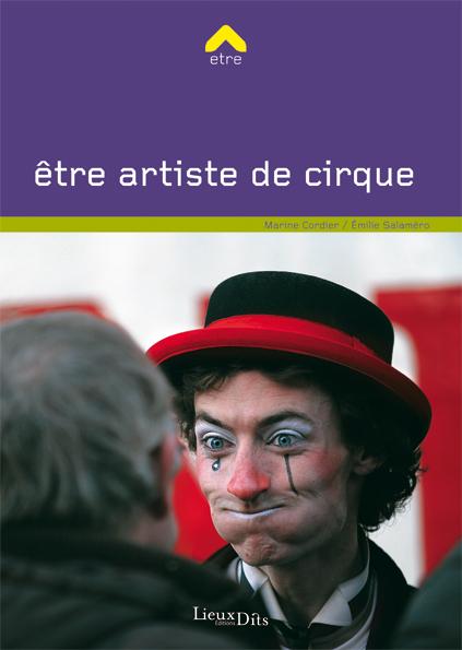 u00catre artiste de cirque livre orientation formation fiche m u00e9tier onisep guide des m u00e9tiers