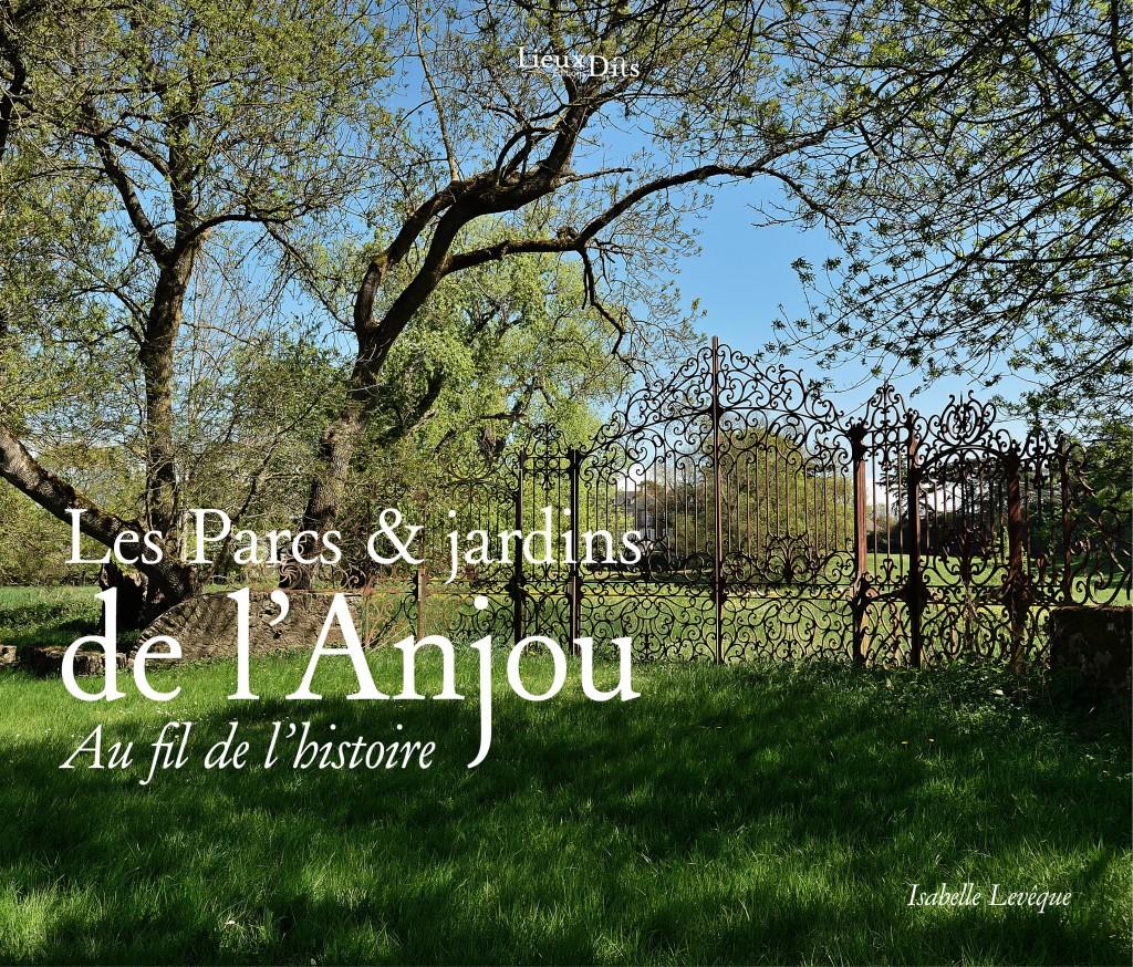 Livre tourisme parcs jardins anjou maine et loire for Les jardin de l anjou