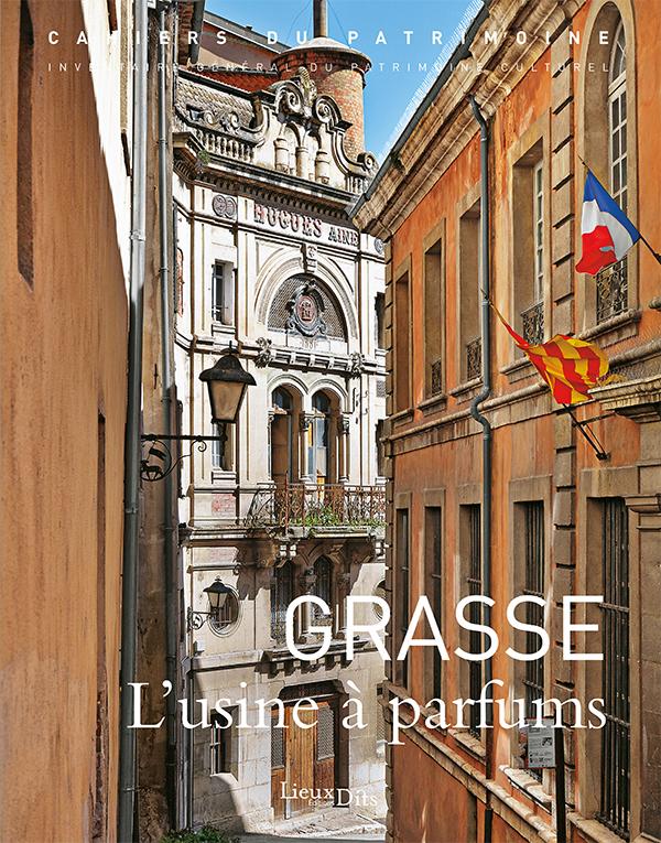 Livre tourisme grasse provence parfumerie patrimoine industriel - Office du tourisme de grasse ...