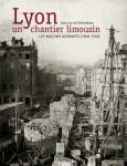 Lyon, un chantier limousin