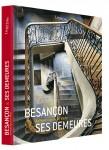 Besançon & ses demeures