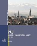PAU <br />un siècle d'architecture sacrée