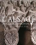 L'Alsace au cœur <br />du Moyen Âge