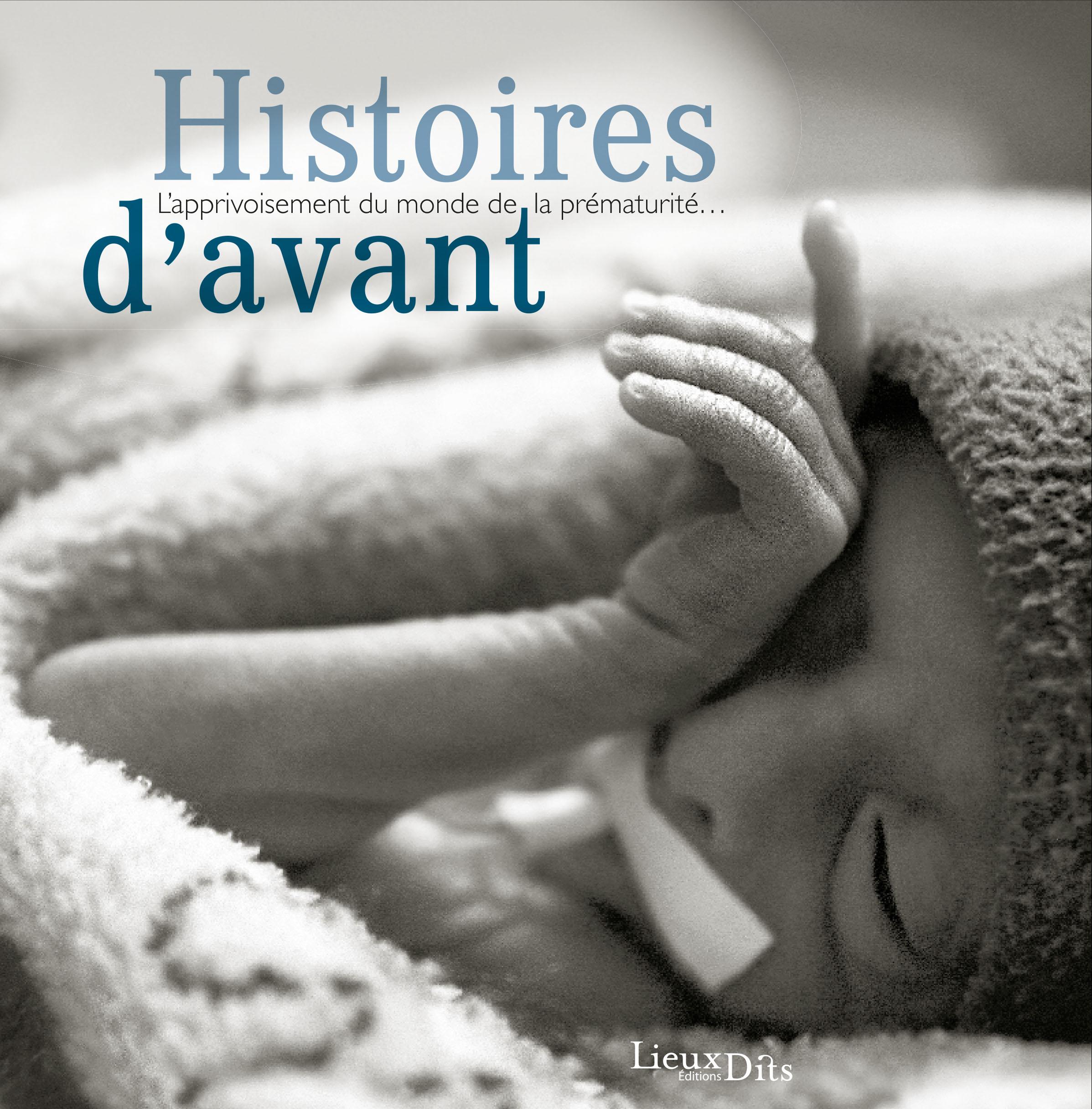Histoires D Avant L Apprivoisement Du Monde De La Prematurite