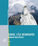 Corse, l'île réinventée