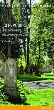 Ici repose…  à la découverte des cimetières de Caen