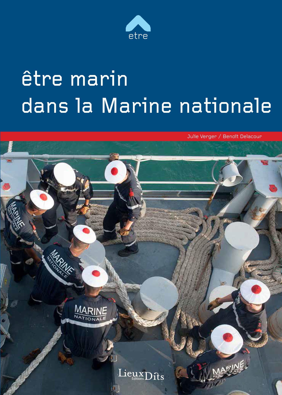Etre Marin Dans La Marine Nationale Editions Lieux Dits